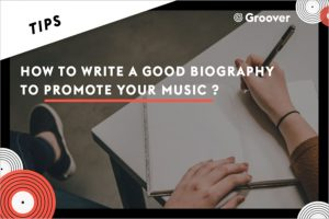 How to write a good biography to promote your music?