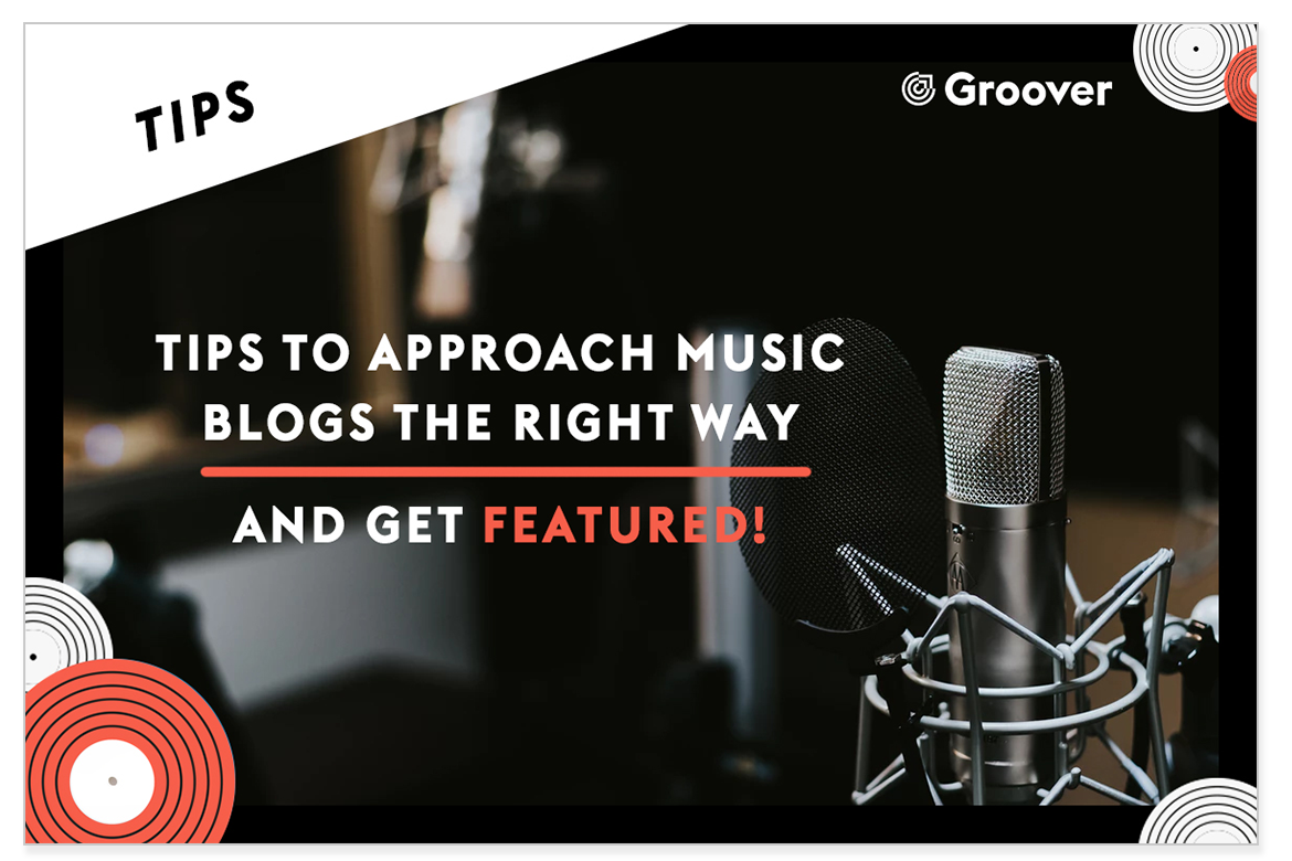 How to approach music blogs the right way, and get your