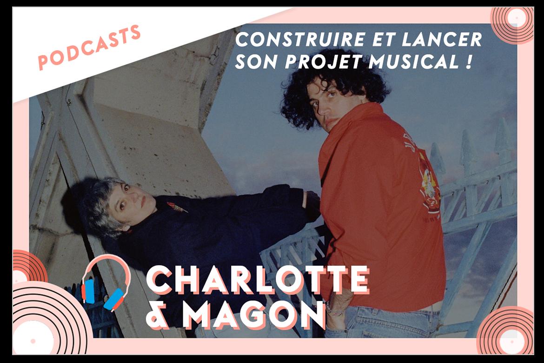 Charlotte et Magon podcast construire et lancer son projet musical