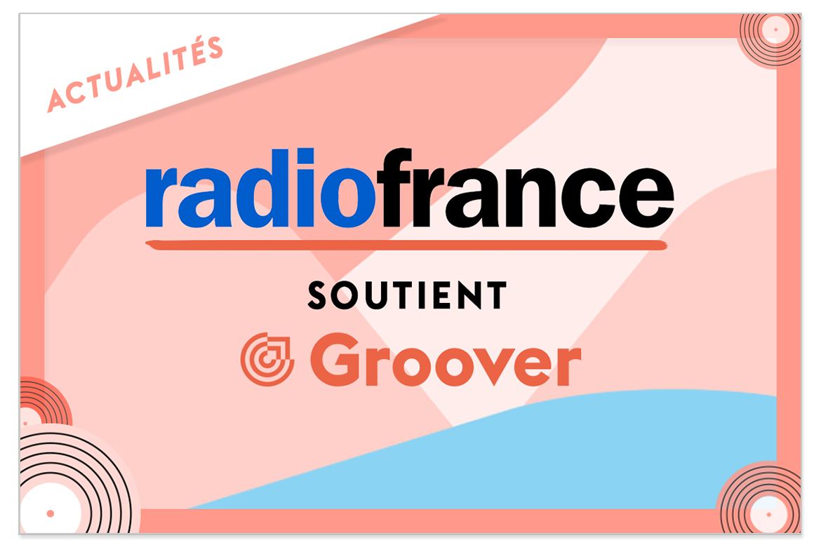 Radiofrance soutient Groover