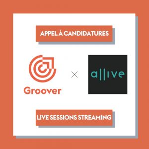 Appel à candidature Groover x Allive - Une session streaming