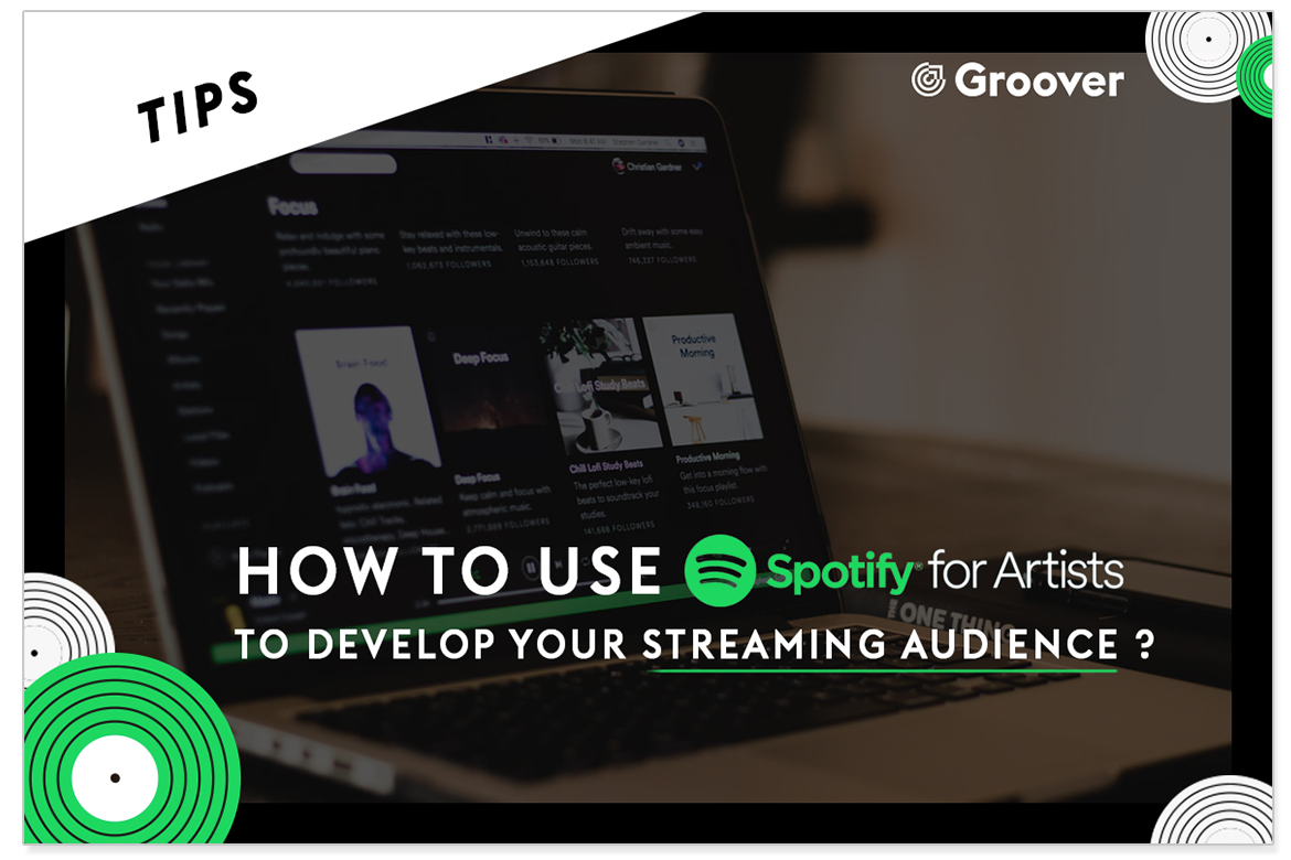 How to use Spotify for Artists to develop your streaming audience