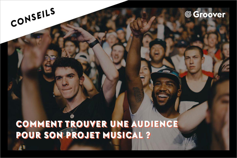 Comment trouver une audience pour son projet musical ?