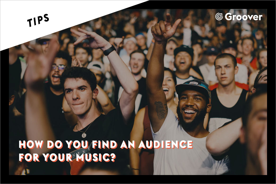 How do you find an audience for your music?