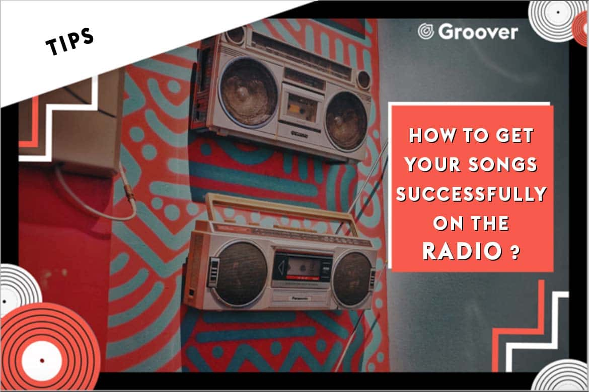 How to get your songs successfully onto the radio