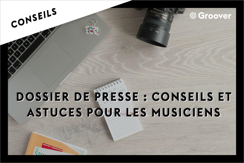 Dossier de presse : conseils et astuces pour les musiciens
