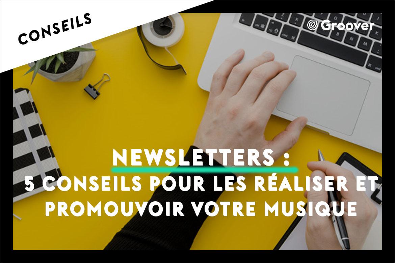 Newsletters - 5 conseils pour les réaliser et promouvoir votre musique