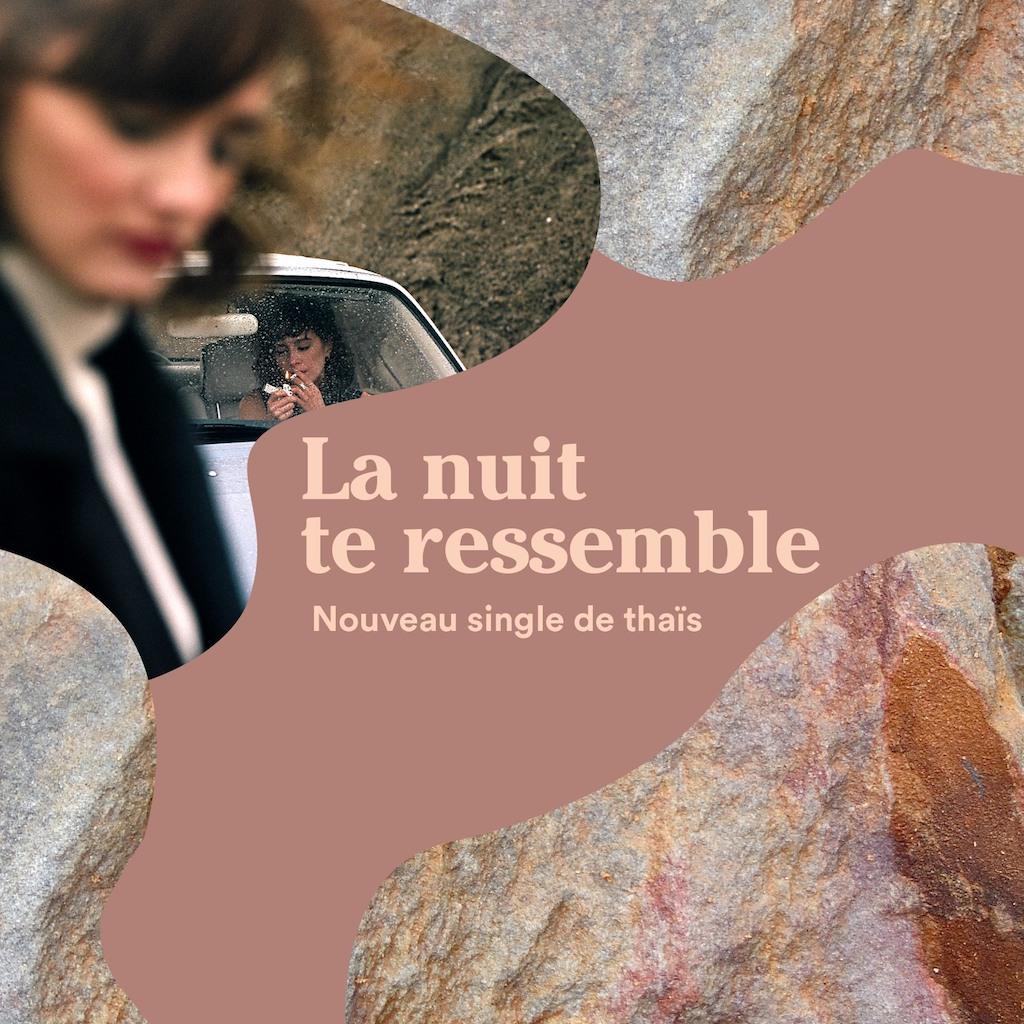 """thaïs - """"La nuit te ressemble"""" new single"""