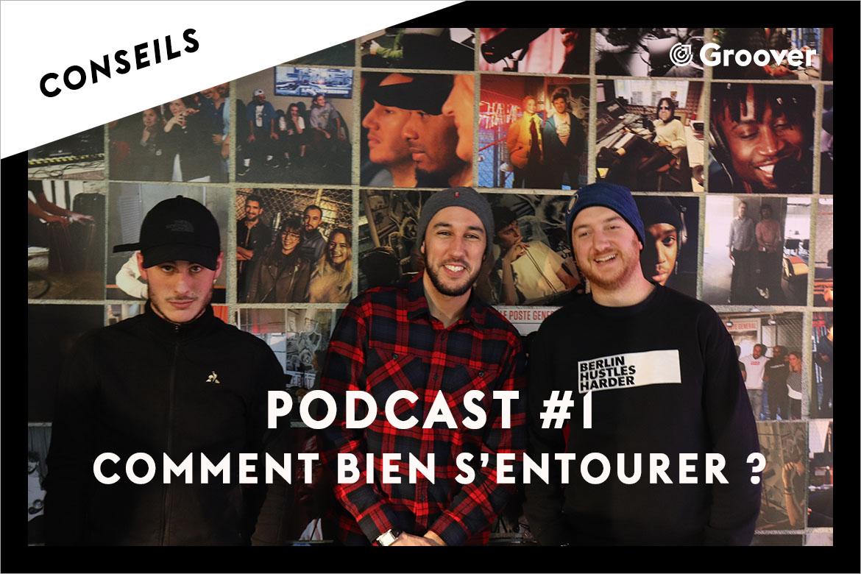 Podcast #1 - Comment bien s'entourer ?