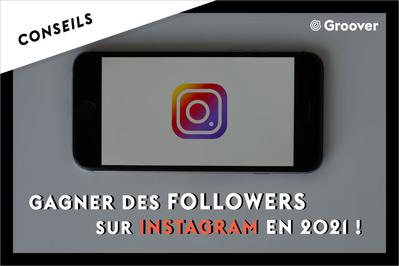 Comment gagner des followers sur Instagram en 2021 ? Tous nos meilleurs conseils pour la promotion musical des musiciens indépendants sur les réseaux sociaux et particulièrement sur Instagram