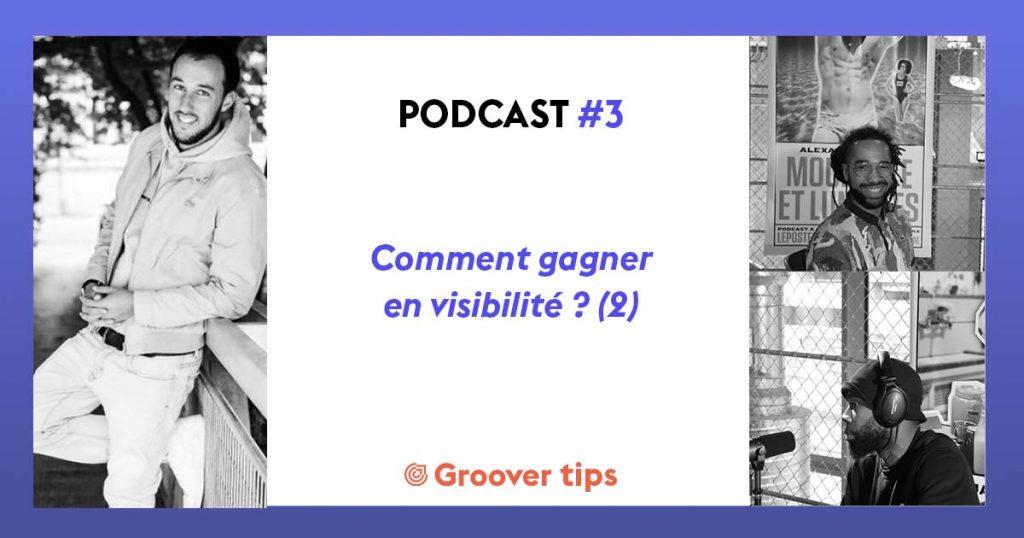 Podcast #3 - Groover Tips - Comment gagner en visibilité ? (2)