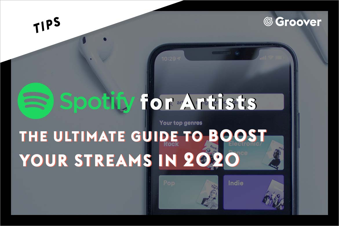 Spotify for Artists - The Ultimate Guide to boost your Streams in 2020
