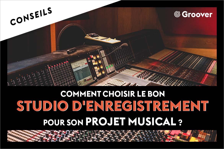 Comment choisir le bon studio d'enregistrement pour son projet musical