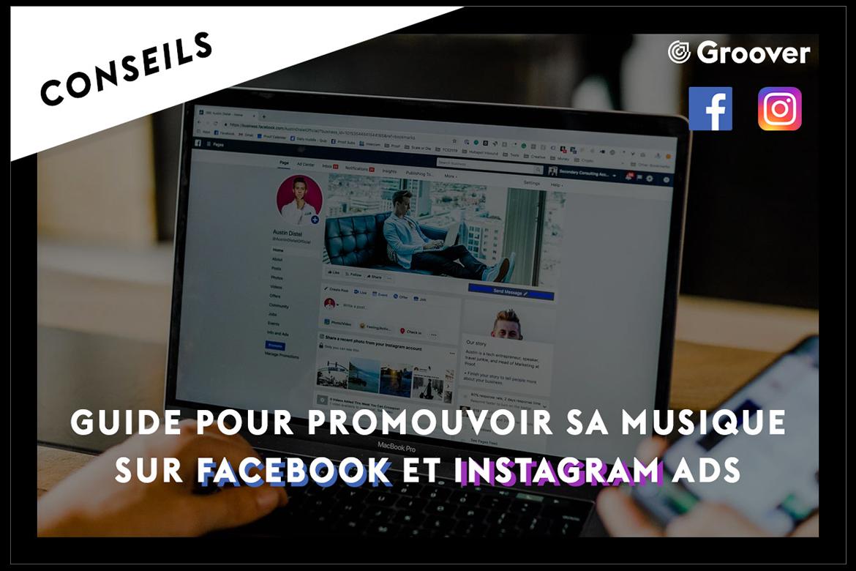 Guide pour promouvoir sa musique sur Facebook ADS et Instagram ADS