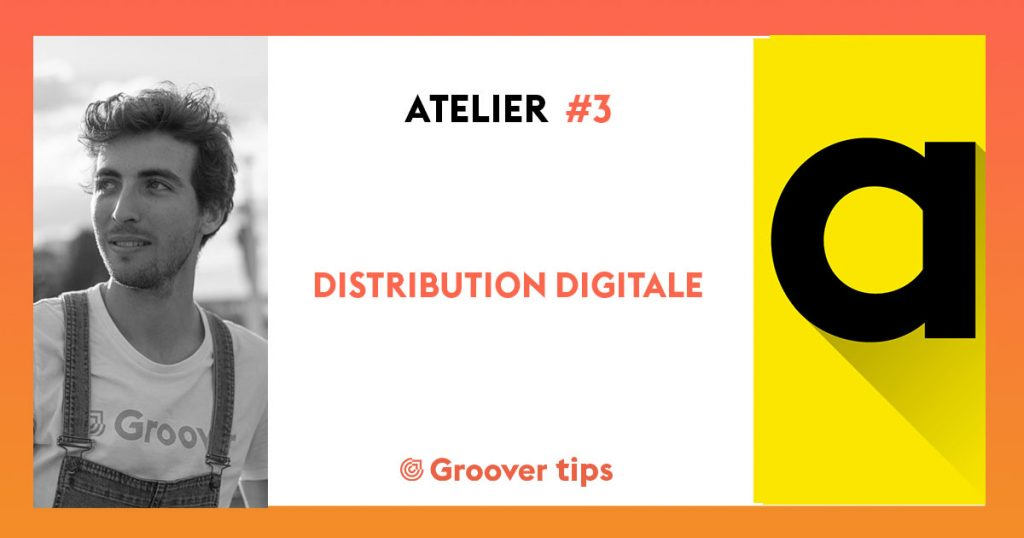 Atelier #3 - Distribution digitale - Amuse et Groover