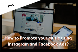 How to promote your music using Instagram and Facebook Ads?