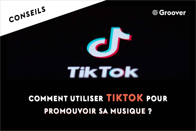 Comment promouvoir sa musique avec TikTok ?