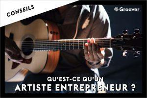 Qu'est-ce qu'un Artiste Entrepreneur ? À dissocier de Auto-Entrepreneur !