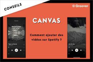 Canvas - Comment ajouter des vidéos sur Spotify ?
