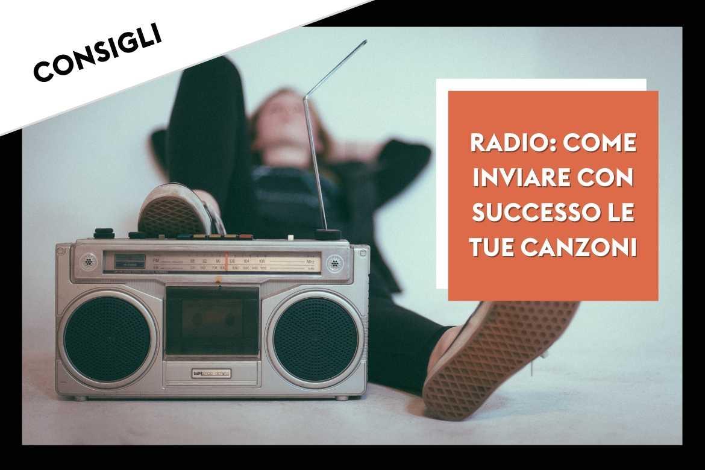 RADIO: COME INVIARE CON SUCCESSO LE TUE CANZONI
