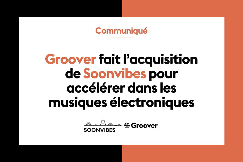Groover fait l'acquisition de Soonvibes et accélère dans les musiques électroniques