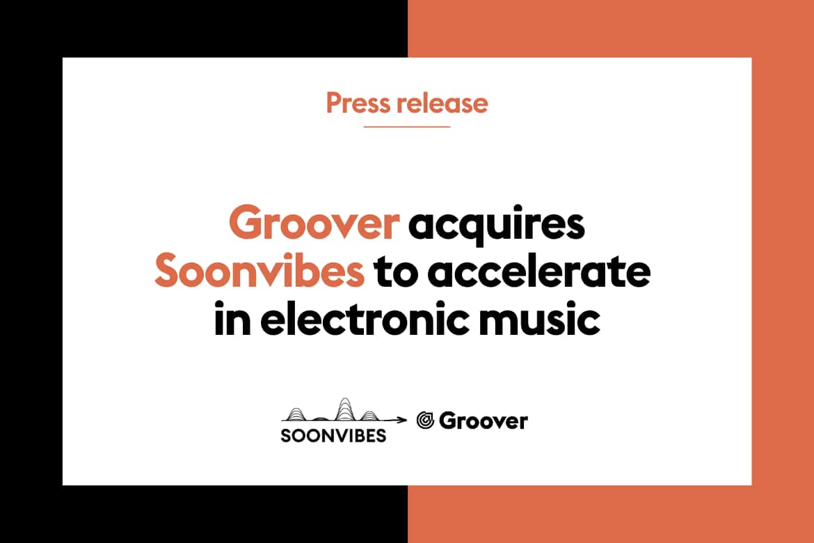 Groover acquires Soonvibes and accelerates in electronic music
