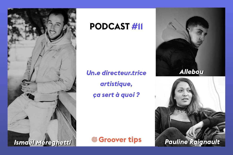 """Podcast Groover Tips - """"Un directeur artistique, ça sert à quoi ?"""" : Pour répondre à cette question, Ismaël Mereghetti a interviewé Allebou, rappeur indépendant, et Pauline Raignault, A&R chez Red Bull."""