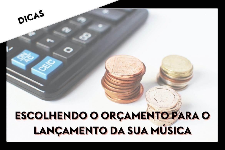 Promoção Musical Escolhendo o orçamento para o lançamento da sua música