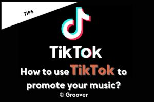 How to use TikTok to promote your music?