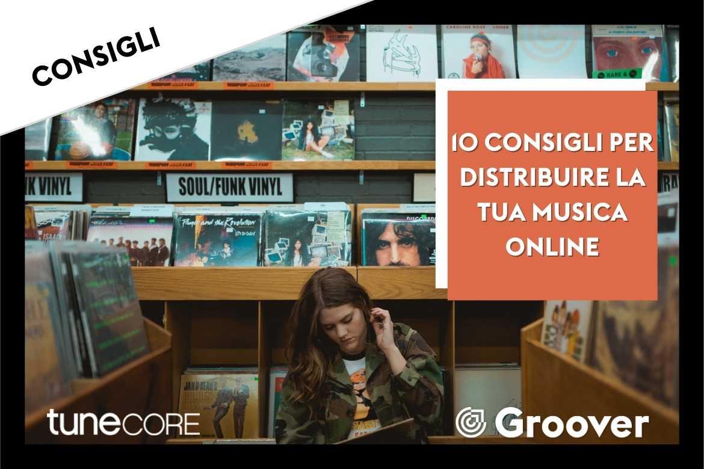 10 Cose da sapere sulla distribuzione musicale online
