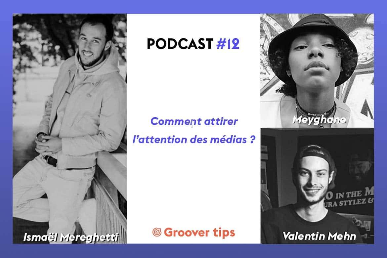 Groover Tips : Comment attirer l'attention des médias ? – Podcast #12
