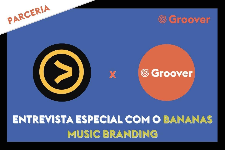 Entrevista especial com o Bananas Music Branding