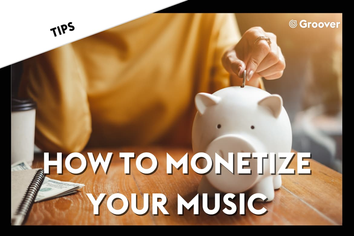 How to monetize your music
