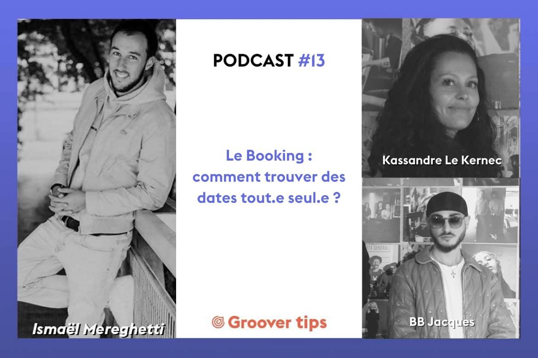 Groover Tips : Le Booking - Comment trouver des dates tout.e seul.e ? – Podcast #13