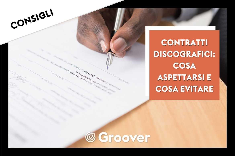 Contratto Discografico: Cosa aspettarsi e cosa evitare!