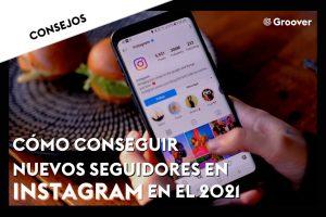 Cómo conseguir nuevos seguidores en Instagram en el 2021