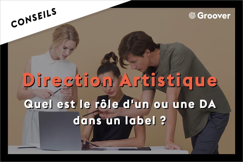 Quel est le rôle d'un.e directeur.rice artistique ?