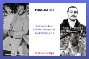 Distribution Musicale : comment bien choisir son Contrat ? Podcast Groover Tips - Épisode 14