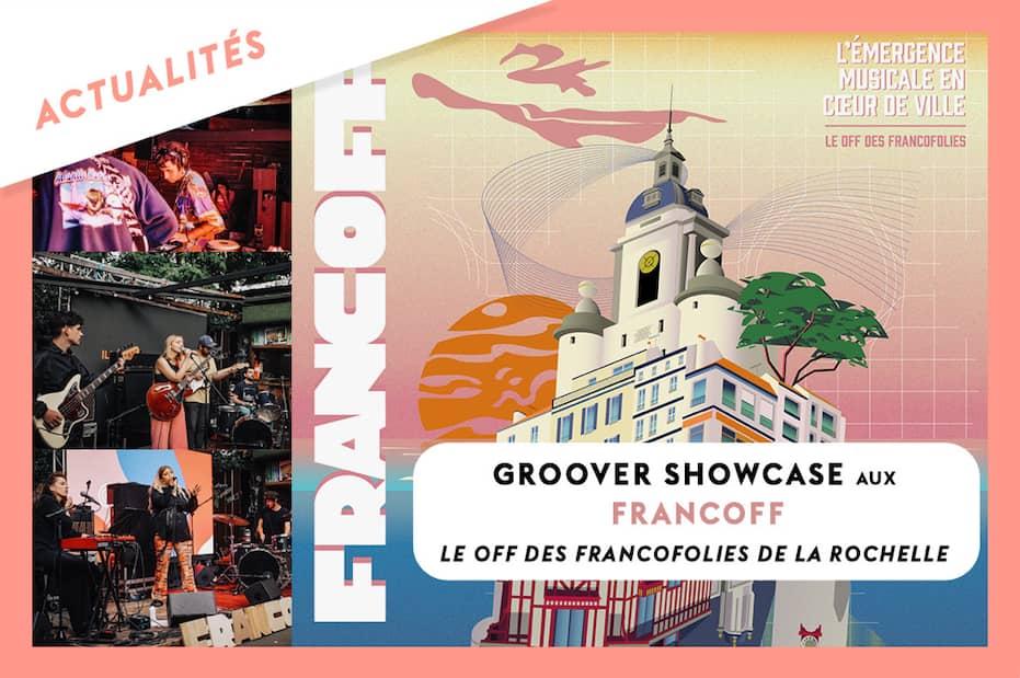 Groover Showcase aux FrancOff, le Off des Francofolies de La Rochelle