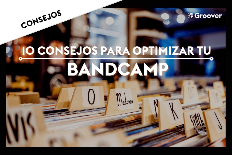 Bandcamp: 10 consejos para optimizar tu Bandcamp