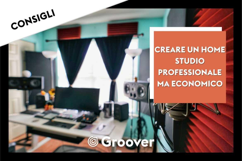 Come creare il miglior home studio in maniera economica!