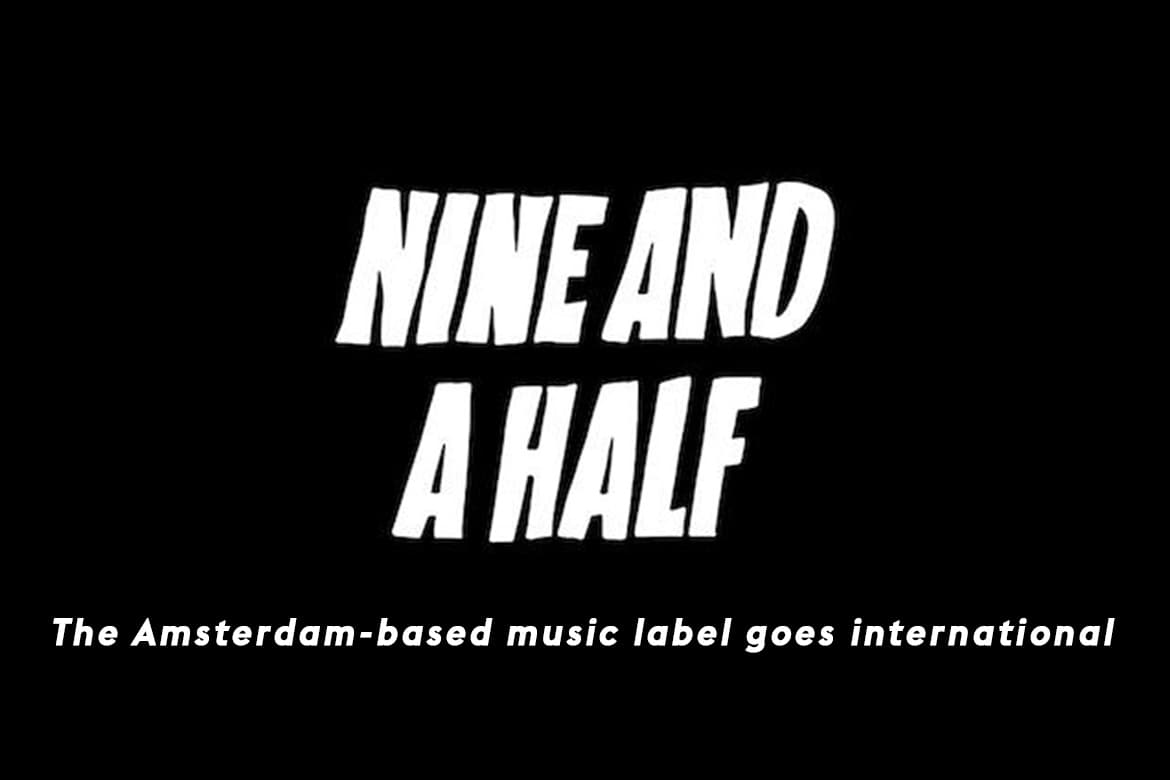 Music without boundaries: the Nine And A Half music label goes international