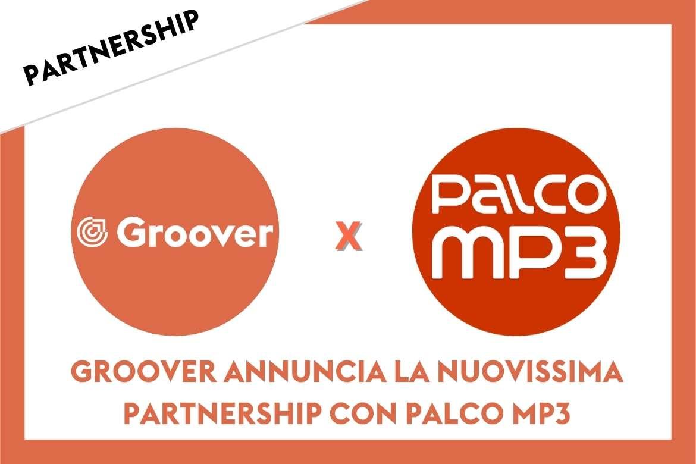 GROOVER ANNUNCIA LA PARTNERSHIP CON PALCO MP3