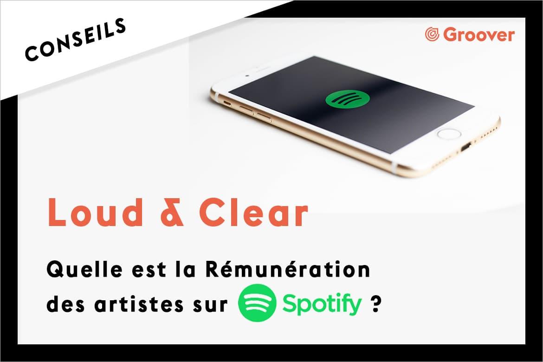 Quelle est la Rémunération des artistes sur Spotify ? - Loud & Clear