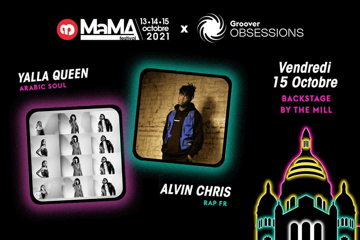 MaMa Festival x Groover Obsessions Showcase / Notre Playlist Coups de Coeur
