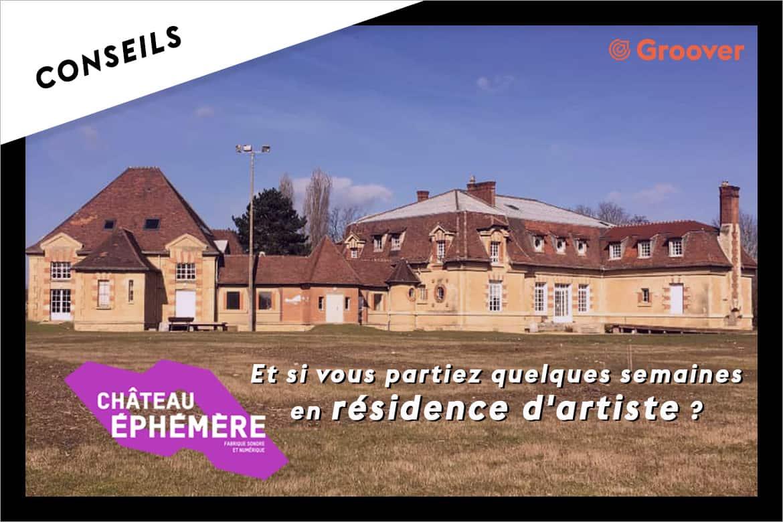 Château Éphémère, et si vous partiez en résidence d'artiste ?